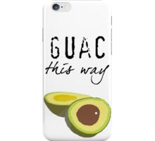 Guac This Way iPhone Case/Skin