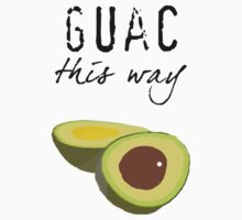 Guac This Way by bitchfacesam