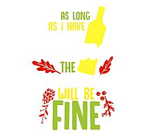 As Long As I have Wine the Holidays will be Fine - Boozing Celebration Holidays Photographic Print