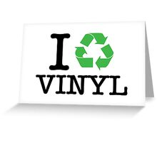 I Recycle Vinyl Greeting Card