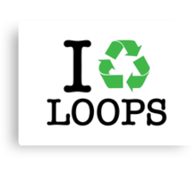 I Recycle Loops Canvas Print