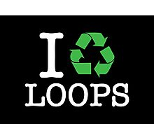 I Recycle Loops Photographic Print