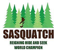 Bigfoot Sasquatch Hide and Seek World Champion Photographic Print