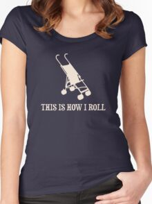This Is How I Roll Baby Stroller Women's Fitted Scoop T-Shirt