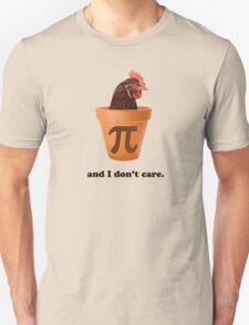 Chicken Pot Pi (and I don't care) Unisex T-Shirt