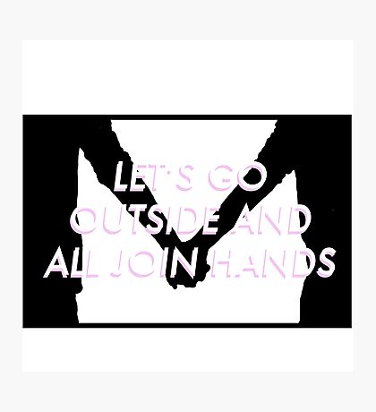 """""""Let's go outside and all join hands"""" - Guns for Hands lyric (twenty one pilots) Photographic Print"""