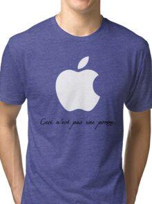 Ceci n'est pas une pomme. Tri-blend T-Shirt