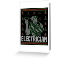 Electrician Ugly Christmas Sweater, Funny Men Women Electrician T-Shirt Greeting Card