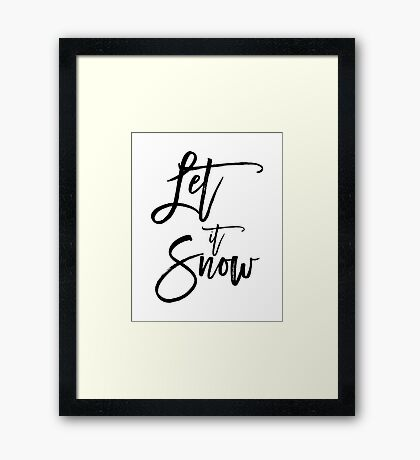 Christmas gift - Let it Snow black and white calligraphy art Framed Print