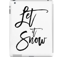 Christmas gift - Let it Snow black and white calligraphy art iPad Case/Skin