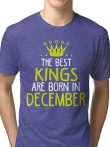 Kings are born in December shirt Tri-blend T-Shirt