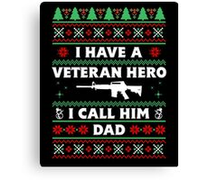 I Call Him Dad T-Shirt, Funny Veteran Ugly Christmas Sweater T-Shirt Canvas Print