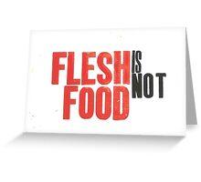 Flesh is not Food print Greeting Card