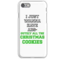 I Just Wanna Have Absolutely All The Christmas Cookies iPhone Case/Skin