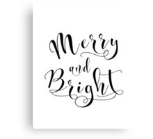 Christmas gift Merry and bright Black and white typography art Calligraphy script Canvas Print