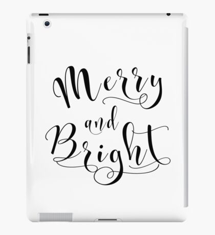 Christmas gift Merry and bright Black and white typography art Calligraphy script iPad Case/Skin