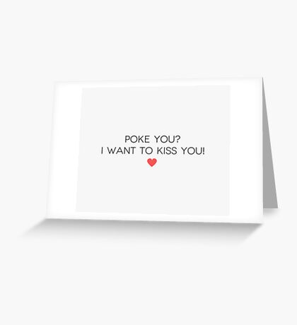 Poke You I want to kiss you. Greeting Card