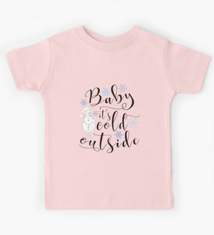 Christmas gift - Baby it's cold outside modern calligraphy art with snowman and snowflakes Kids Tee