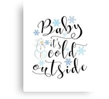 Christmas gift - Baby it's cold outside modern calligraphy art with snowman and snowflakes Canvas Print