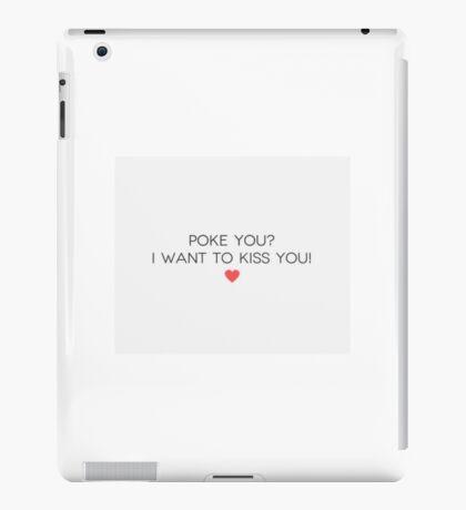 Poke You I want to kiss you. iPad Case/Skin
