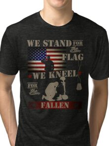 We stand for the flag We kneel for the fallen Tri-blend T-Shirt