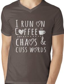 I run on coffee chaos and cuss words T-Shirt Mens V-Neck T-Shirt
