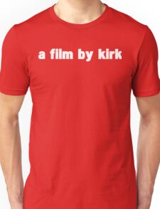 A film by kirk shirt Unisex T-Shirt