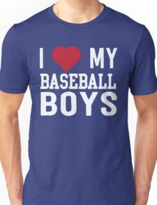 I love my baseball boys Unisex T-Shirt