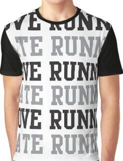 I love running. I hate running.  Graphic T-Shirt