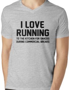 I love running to the kitchen for snacks during commercial breaks Mens V-Neck T-Shirt