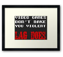 Video games don't make you violent Framed Print