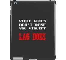 Video games don't make you violent iPad Case/Skin