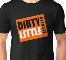 Dirty Little Secrets Unisex T-Shirt