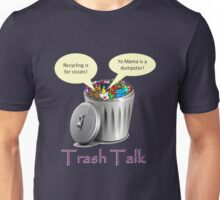 Trash Talking  Green Unisex T-Shirt