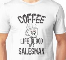 Coffee Life Blood of a Salsman Unisex T-Shirt