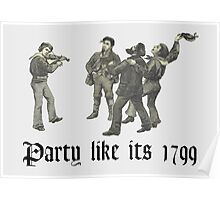 Party like its 1799 Poster