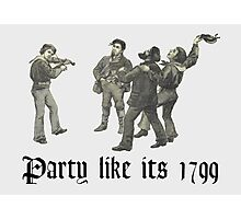 Party like its 1799 Photographic Print