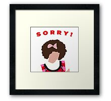 Sorry! Gilly Framed Print