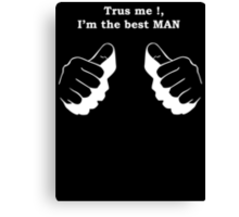 Trust me, I'm the best man new image style Canvas Print