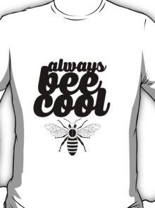 Always Bee Cool T-Shirt