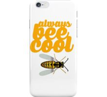 Always Bee Cool iPhone Case/Skin
