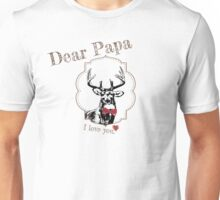 Deer Papa - I love my dear family Unisex T-Shirt