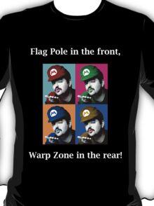SexyMario MEME - Flag Pole In The Front, Warp Zone In The Rear! T-Shirt