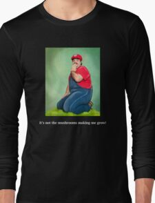 SexyMario MEME - It's not the mushrooms making me grow!  Long Sleeve T-Shirt