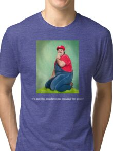 SexyMario MEME - It's not the mushrooms making me grow!  Tri-blend T-Shirt