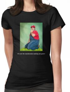 SexyMario MEME - It's not the mushrooms making me grow!  Womens Fitted T-Shirt
