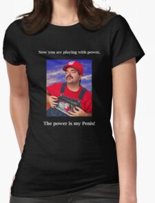 SexyMario MEME - Now you are playing with power, the power is my Penis! Womens Fitted T-Shirt