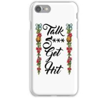 Talk Shit Get Hit with Floral Border iPhone Case/Skin