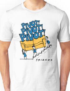 Friends- Pivot Pivot Pivot Unisex T-Shirt