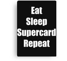 Eat sleep supercard repeat Canvas Print